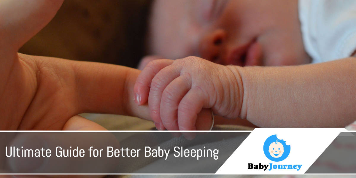 Ultimate Guide for Better Baby Sleeping