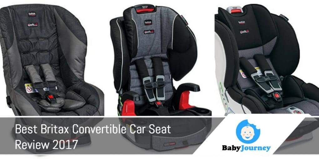Best Britax Convertible Car Seat Review 2017 by Baby Journey