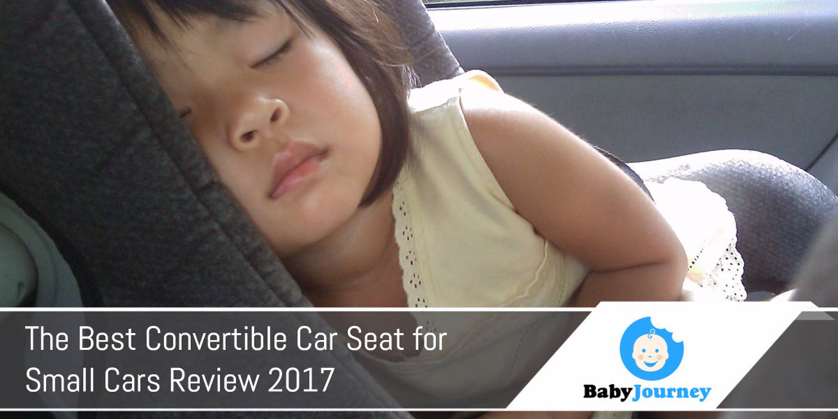 The Best Convertible Car Seat for Small Cars Review 2017