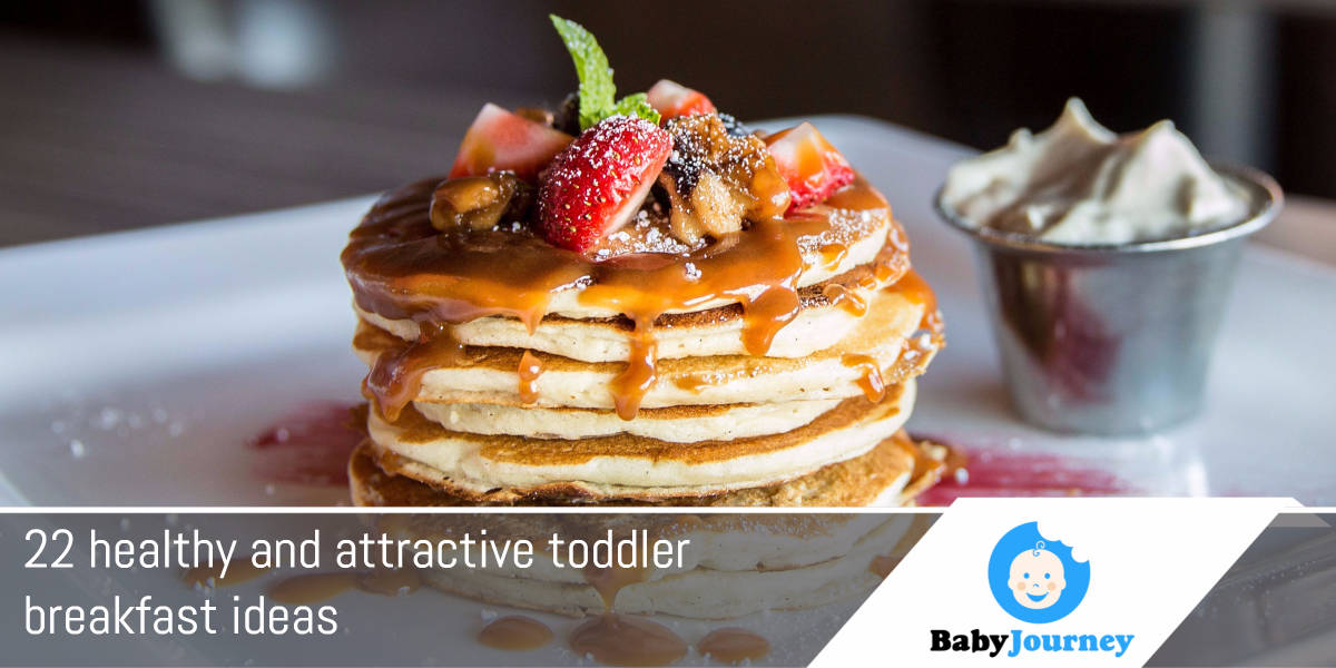 22 healthy and attractive toddler breakfast ideas
