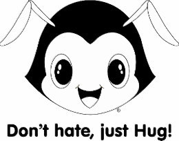 Don't hate.Just hug!