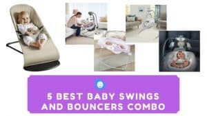 5 Best Baby Swings and Bouncers Combo